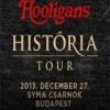 Hooligans lemezbemutató koncert - Hooligans História Tour 2013 -Jegyek itt!