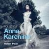 Anna Karenina a Pesti Színházban - Jegyek itt!