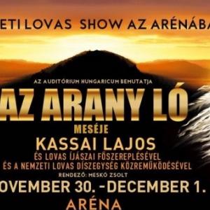 Kassai Lovasíjász Iskola - Az Arany ló lovas show 2019-ben a Budapest Arénában - Jegyek itt!